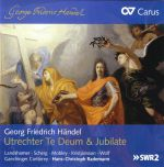 Georg Friedrich Händel: Utrechter Te Deum & Jubilate, Birthday Ode for Queen Anne, Suite aus ›Il Pastor fido‹.