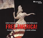 Free America! Early Songs of Resistance and Rebellion.
